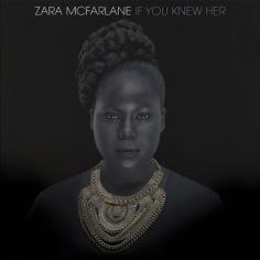 zara-mcfarlane-if-you-knew-her-lp-lead